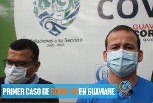 Primer caso de COVID19 en el guaviare