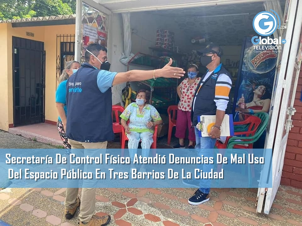 SECRETARÍA DE CONTROL FÍSICO ATENDIÓ DENUNCIAS DE MAL USO DEL ESPACIO PÚBLICO EN TRES BARRIOS DE LA CIUDAD