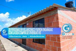 36-PERSONAS-EN-VILLAVICENICO-FUERON-ENGANADAS-CON-LA-IDEA-COMPRA-DE-VIVIENDAS-VIS