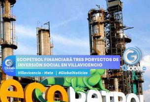 ECOPETROL FINANCIARÁ TRES PORYECTOS DE INVERSIÓN SOCIAL EN VILLAVICENCIO