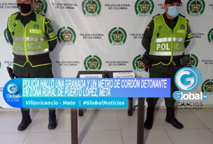 POLICÍA HALLÓ UNA GRANADA Y UN METRO DE CORDÓN DETONANTE EN ZONA RURAL DE PUERTO LÓPEZ, META
