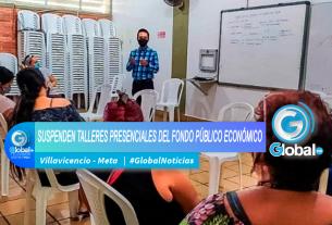 SE SUSPENDEN LOS TALLERES PRESENCIALES DEL FONDO PÚBLICO ECONÓMICO