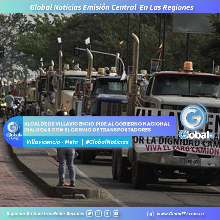 EL ALCALDE DE VILLAVICENCIO LE PIDE AL GOBIERNO NACIONAL DIALOGAR CON EL GREMIO DE TRANSPORTADORES