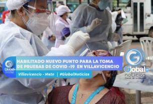 HABILITADO NUEVO PUNTO PARA LA TOMA DE PRUEBAS DE COVID 19 EN VILLAVICENCIO