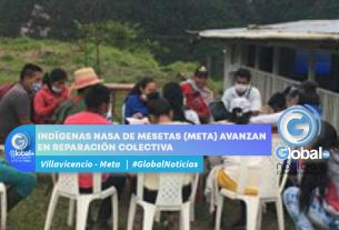 Indígenas Nasa de Mesetas (Meta) avanzan en reparación colectiva