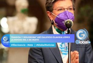 """""""TRÁGICA Y DOLOROSA"""" ASÍ CALIFICO CLAUDIA LÓPEZ LA NOCHE DEL 4 DE MAYO"""