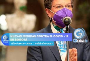 NUEVAS MEDIDAS CONTRA EL COVID - 19 EN BOGOTÁ
