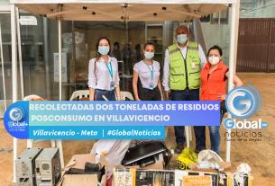 RECOLECTADAS DOS TONELADAS DE RESIDUOS POSCONSUMO EN VILLAVICENCIO