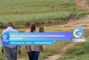 Restitución de tierras de 1400 hectáreas en el Casanare