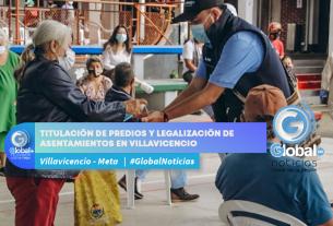 TITULACIÓN DE PREDIOS Y LEGALIZACIÓN DE ASENTAMIENTOS EN VILLAVICENCIO