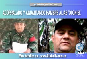 ACORRALADO Y AGUANTANDO HAMBRE ALIAS 'OTONIEL