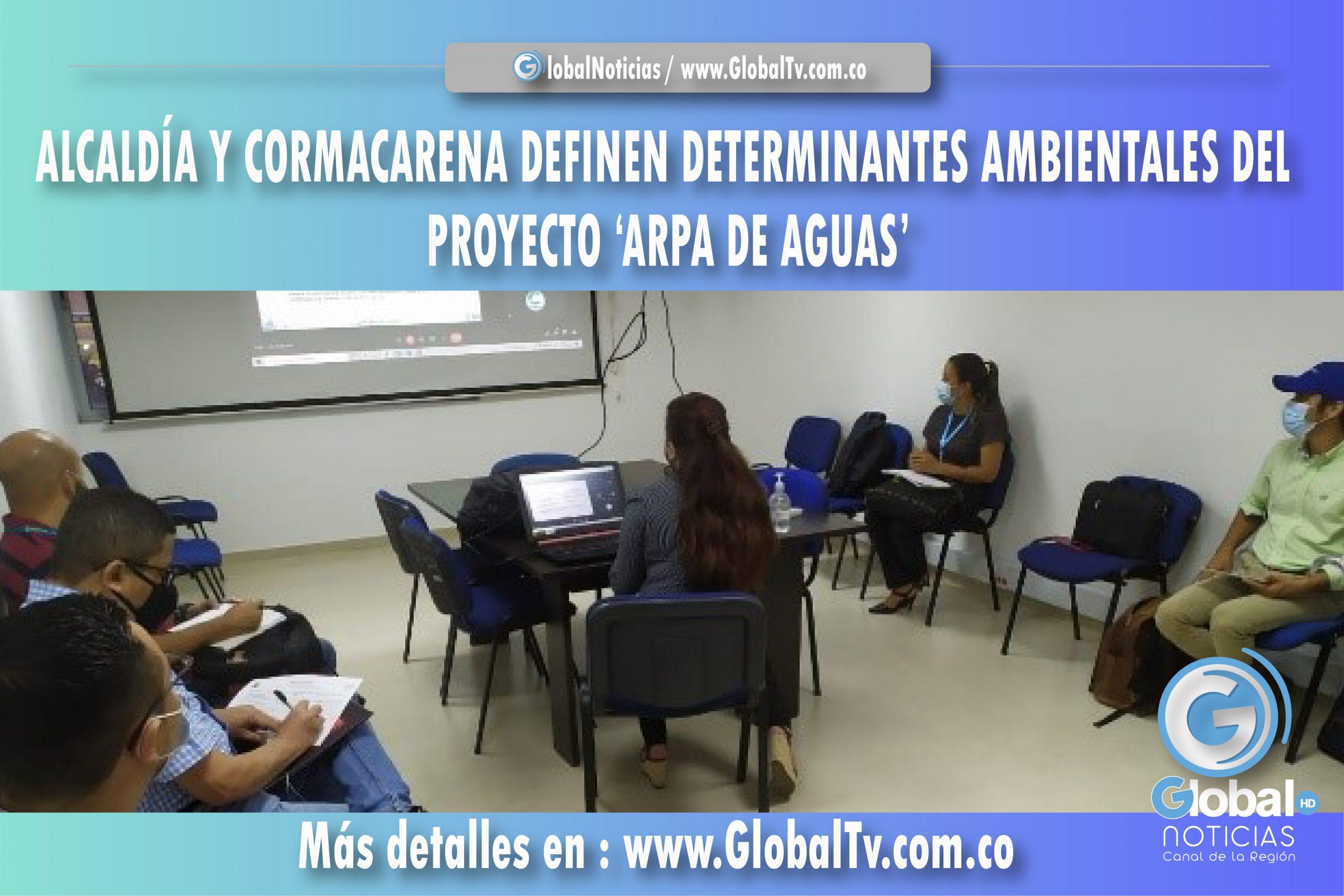 ALCALDÍA Y CORMACARENA DEFINEN DETERMINANTES AMBIENTALES DEL PROYECTO 'ARPA DE AGUAS'
