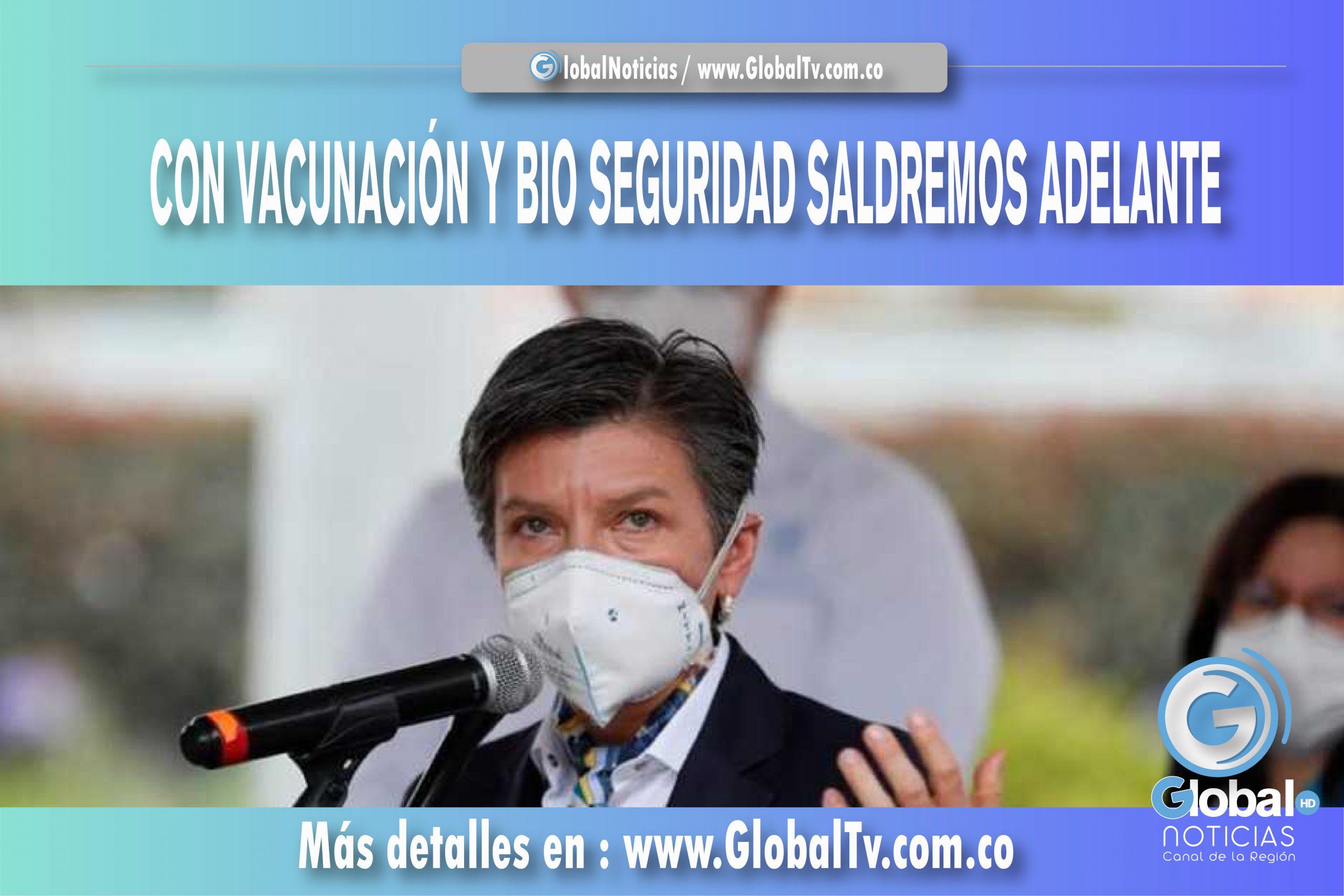Con vacunación y Bio seguridad saldremos adelante