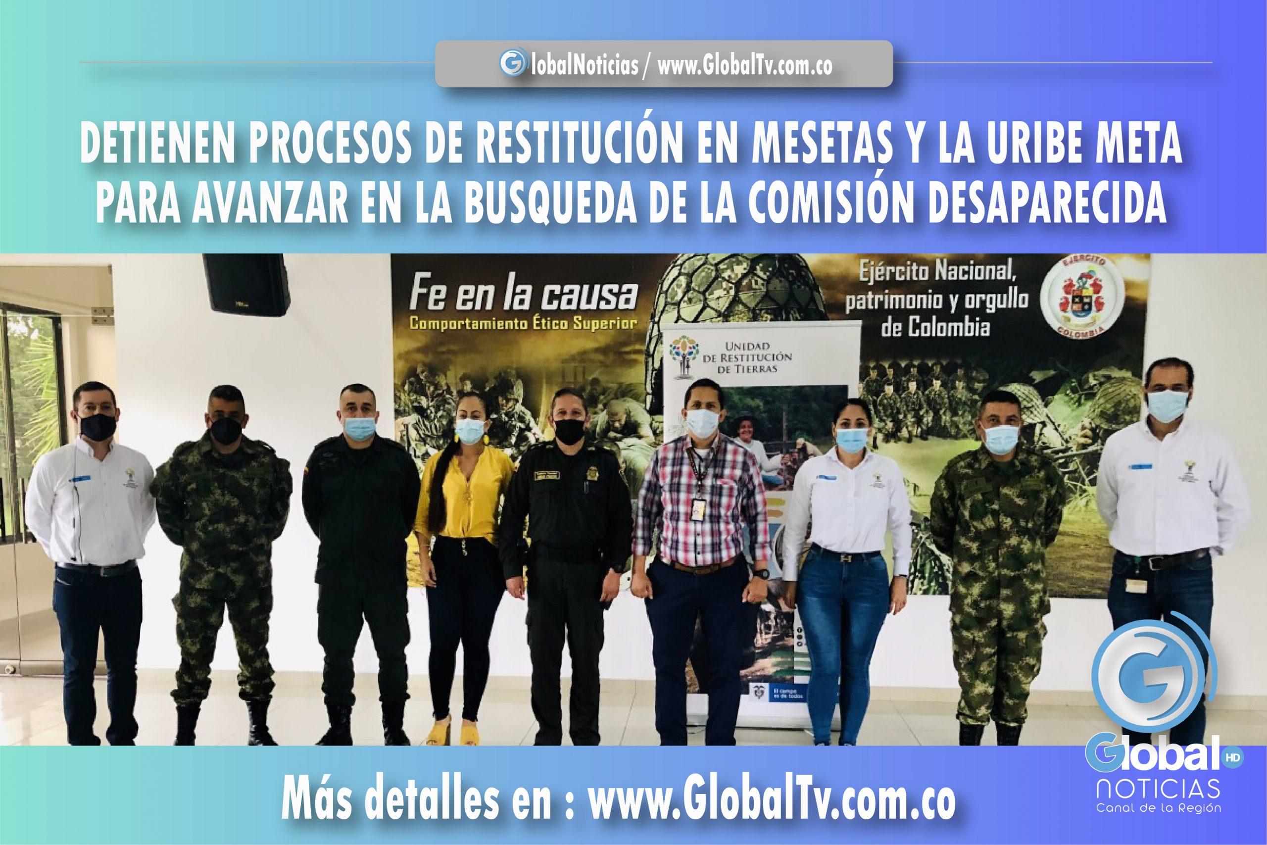 DETIENEN PROCESOS DE RESTITUCIÓN EN MESETAS Y LA URIBE META, PARA AVANZAR EN LA BUSQUEDA DE LA COMISIÓN DESAPARECIDA