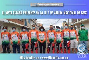EL META ESTARÁ PRESENTE EN LA III Y IV VÁLIDA NACIONAL DE BMX