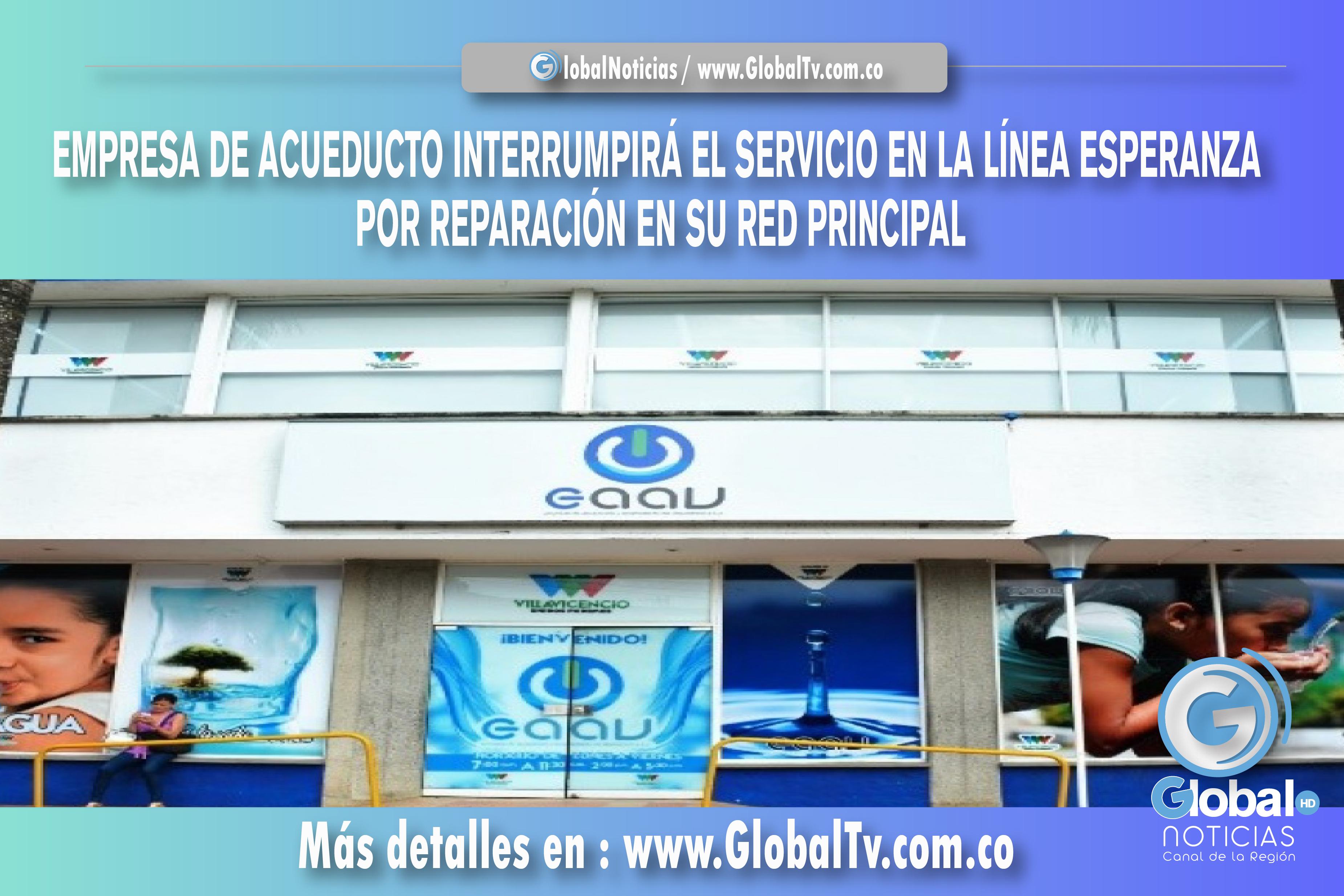 EMPRESA DE ACUEDUCTO INTERRUMPIRÁ EL SERVICIO EN LA LÍNEA ESPERANZA POR REPARACIÓN EN SU RED PRINCIPAL