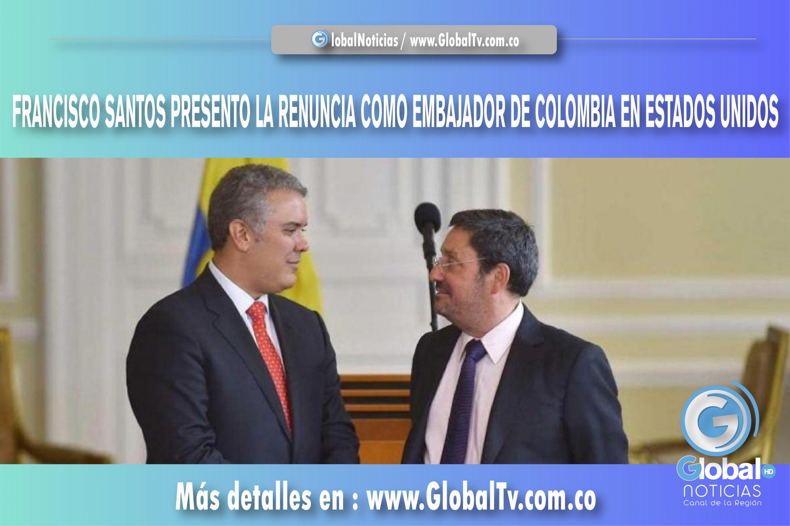 FRANCISCO SANTO PIDIÓ LA RENUNCIA COMO EMBAJADOR DE COLOMBIA EN ESTADOS UNIDOS