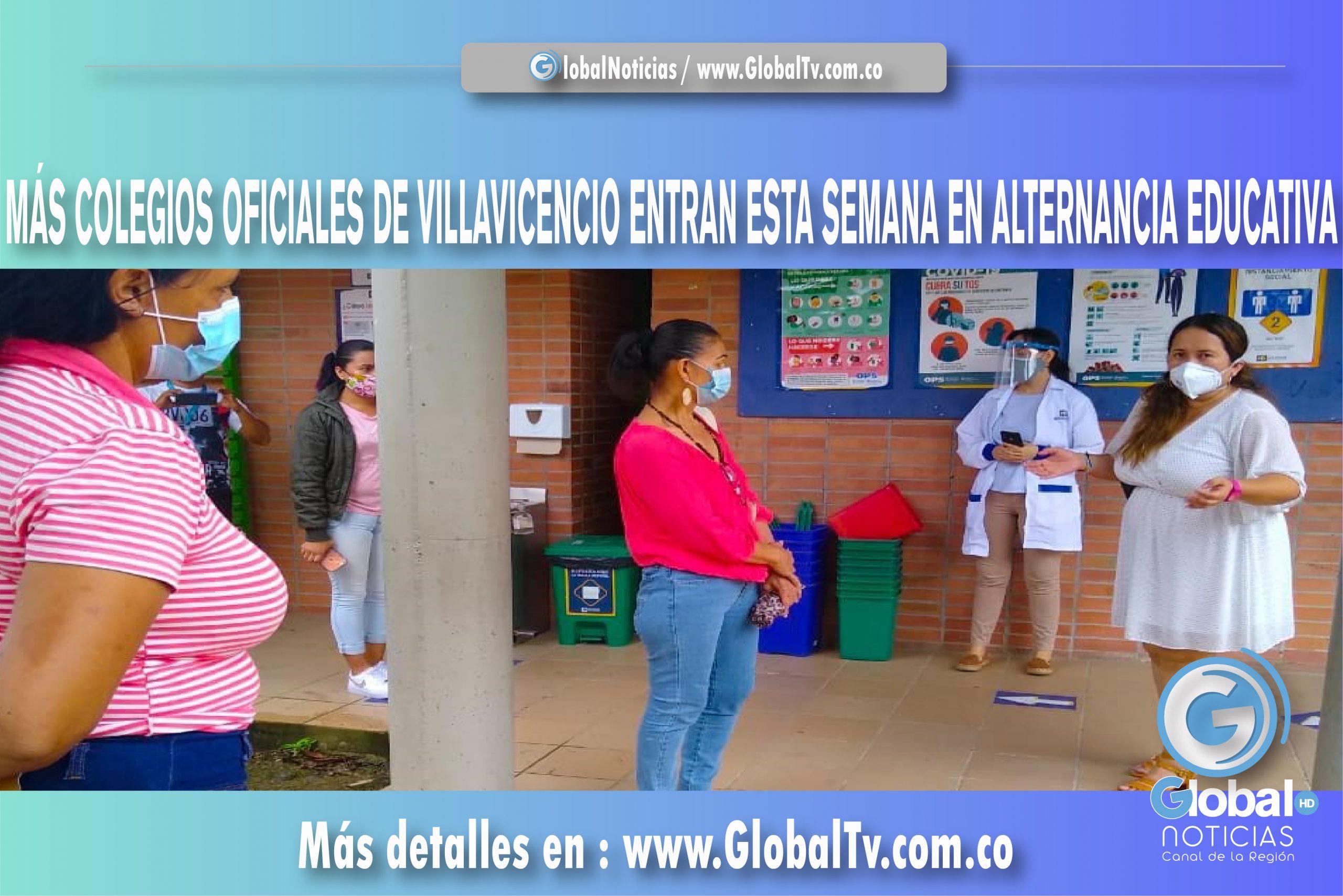 MÁS COLEGIOS OFICIALES DE VILLAVICENCIO ENTRAN ESTA SEMANA EN ALTERNANCIA EDUCATIVA