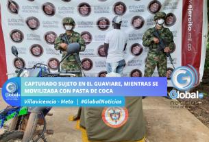 CAPTURADO SUJETO EN EL GUAVIARE, MIENTRAS SE MOVILIZABA CON PASTA DE COCA