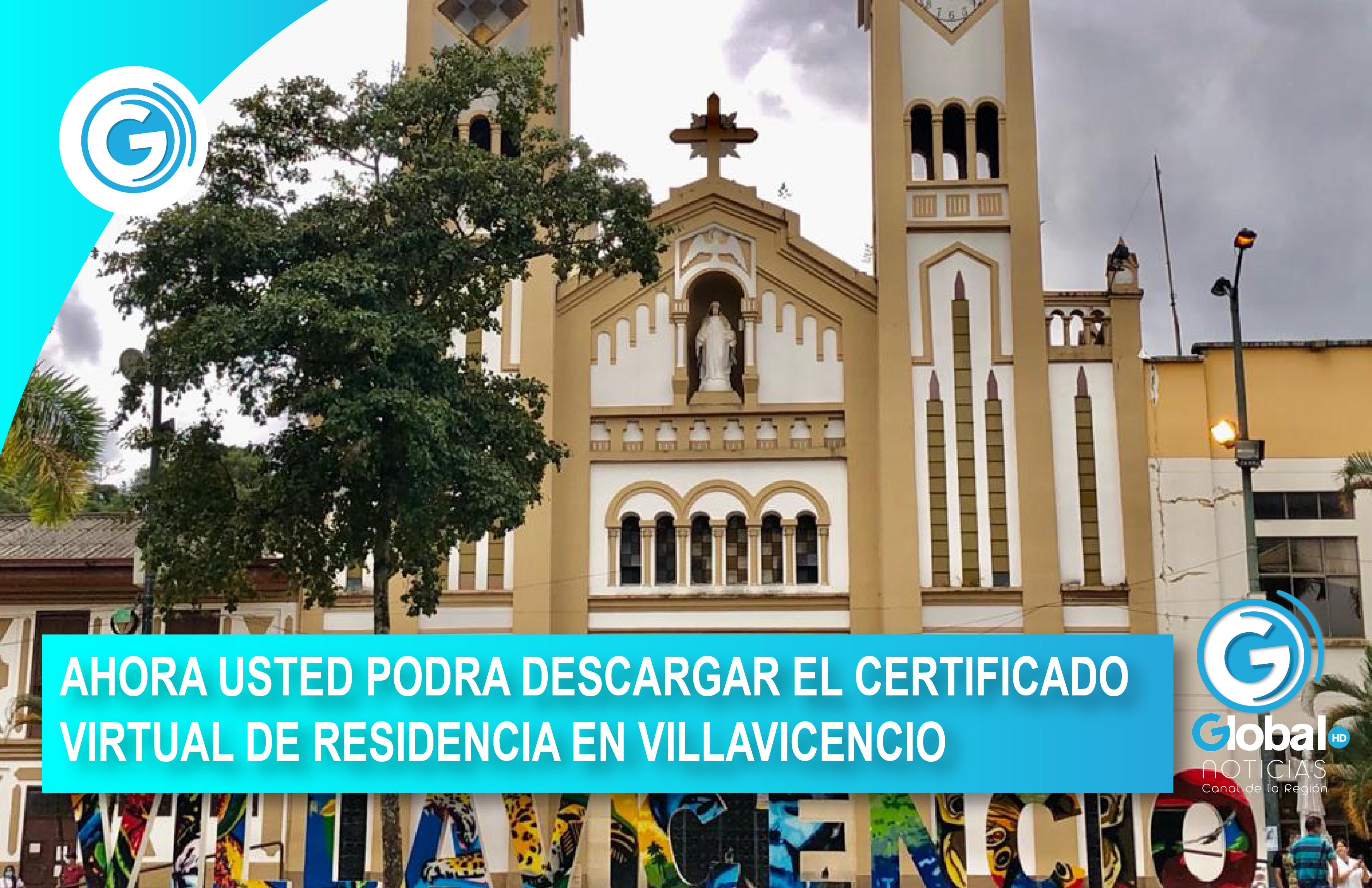 AHORA USTED PODRA DESCARGAR EL CERTIFICADO VIRTUAL DE RESIDENCIA EN VILLAVICENCIO