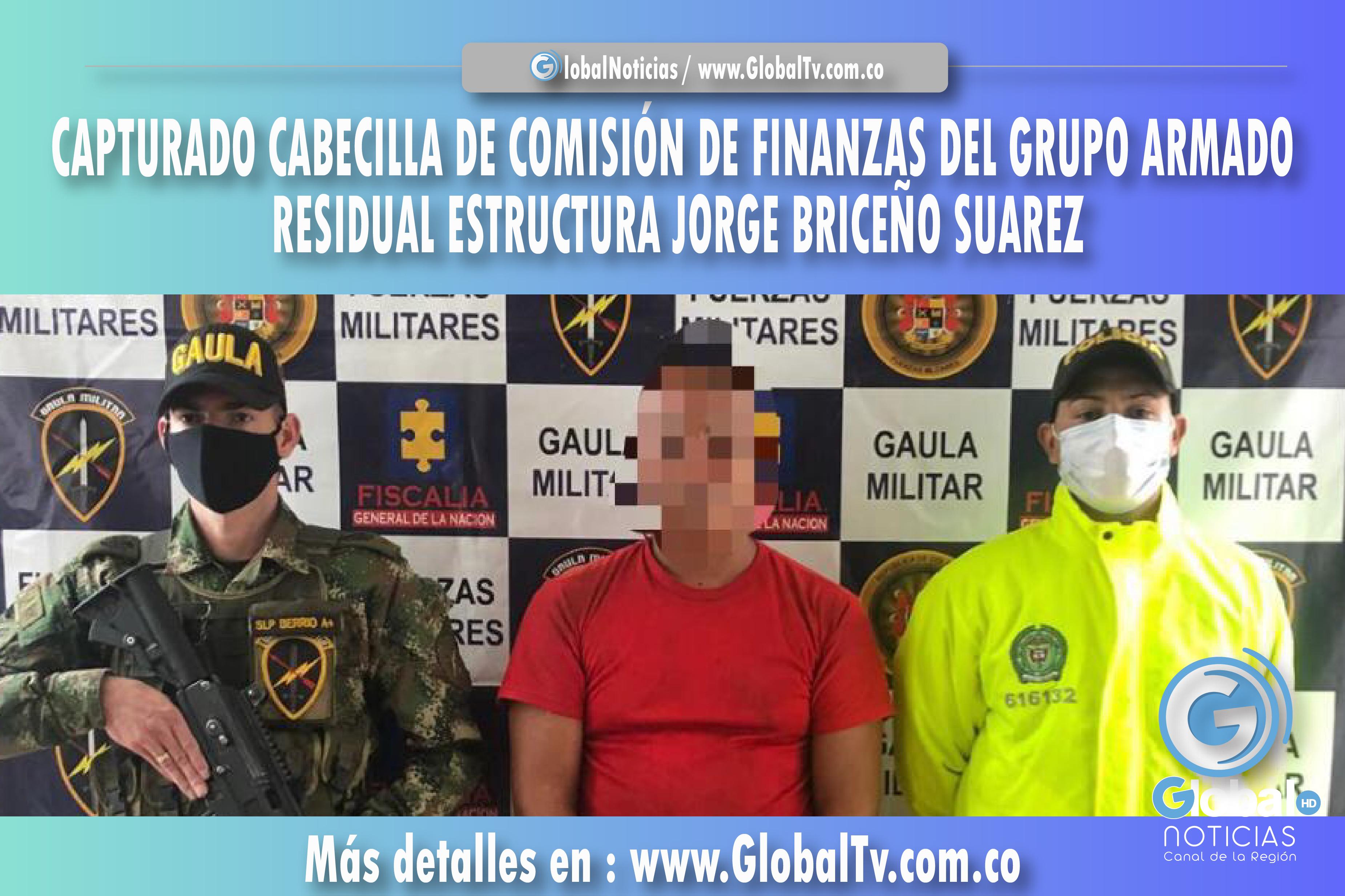 CAPTURADO CABECILLA DE COMISIÓN DE FINANZAS DEL GRUPO ARMADO RESIDUAL ESTRUCTURA JORGE BRICEÑO SUAREZ