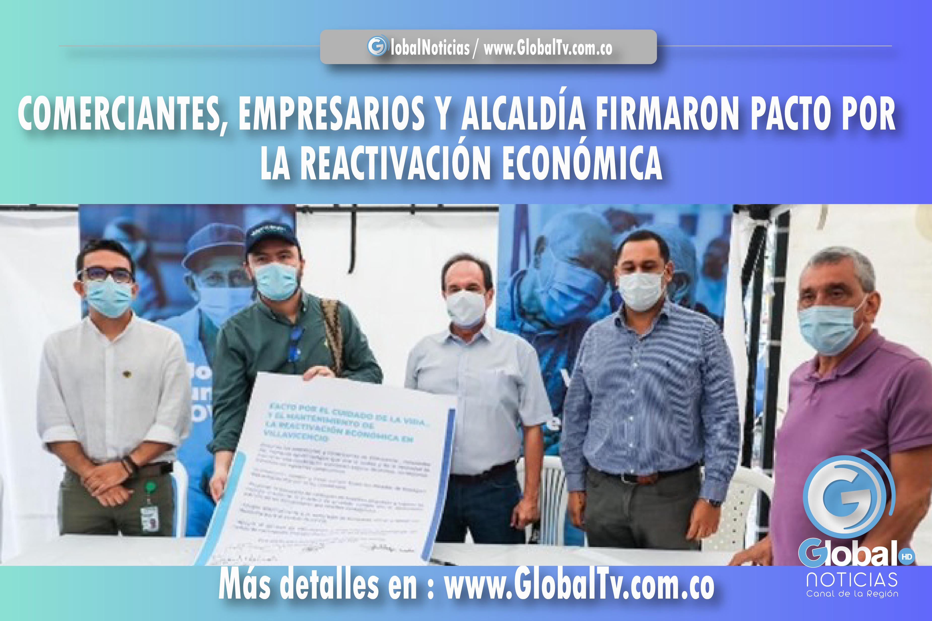 COMERCIANTES, EMPRESARIOS Y ALCALDÍA FIRMARON PACTO POR LA REACTIVACIÓN ECONÓMICA RESPONSABLE EN VILLAVICENCIO