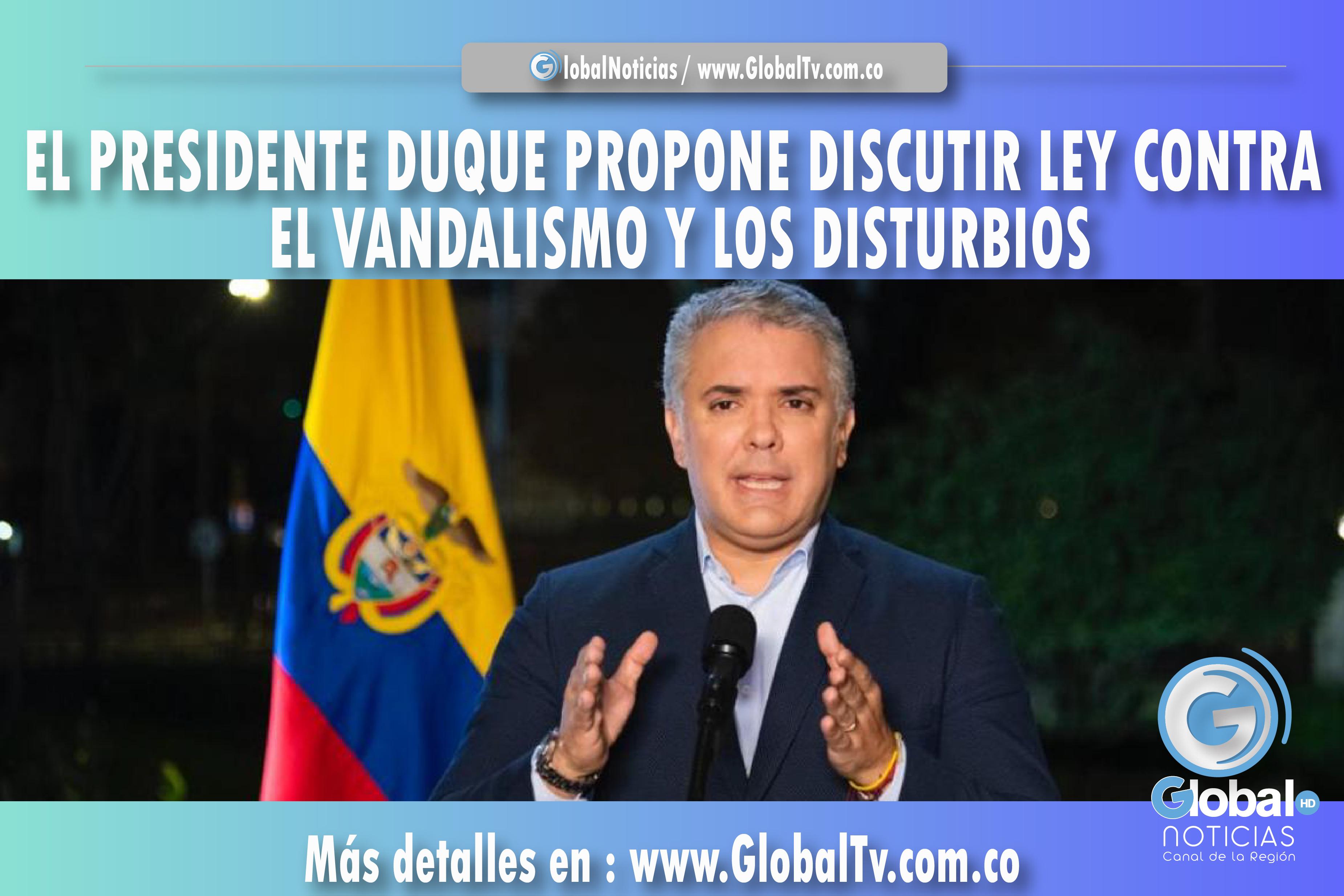 EL PRESIDENTE DUQUE PROPONE DISCUTIR LEY CONTRA EL VANDALISMO Y LOS DISTURBIOS