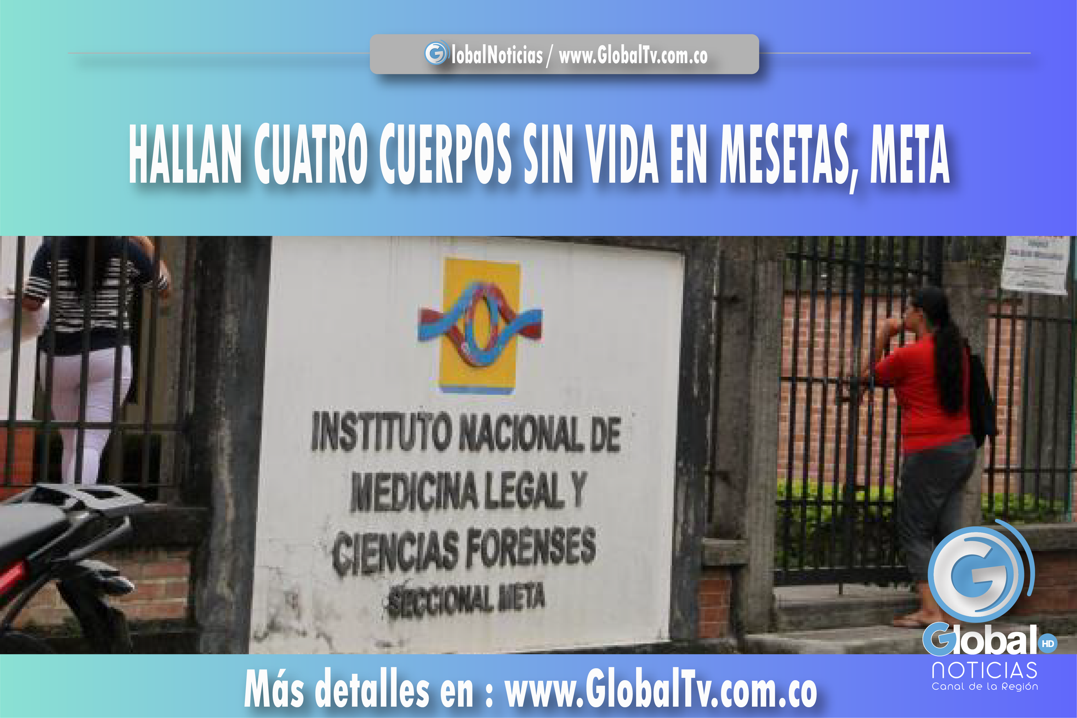 HALLAZGO DE CUATRO CUERPOS SIN VIDA EN MESETAS, META