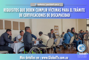 REQUISITOS QUE DEBEN CUMPLIR VÍCTIMAS PARA EL TRÁMITE DE CERTIFICACIONES DE DISCAPACIDAD