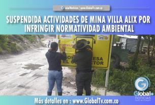 SUSPENDIDA ACTIVIDADES DE MINA VILLA ALIX POR INFRINGIR NORMATIVIDAD AMBIENTAL