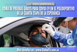 TOMA DE PRUEBAS GRATIS PARA COVID19 EN EL POLIDEPORTIVO DE LA CUARTA ETAPA DE LA ESPERANZA