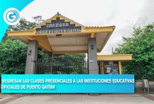REGRESAN LAS CLASES PRESENCIALES A LAS INSTITUCIONES EDUCATIVAS OFICIALES DE PUERTO GAITÁN